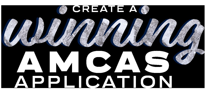 Creating a winning AMCAS application