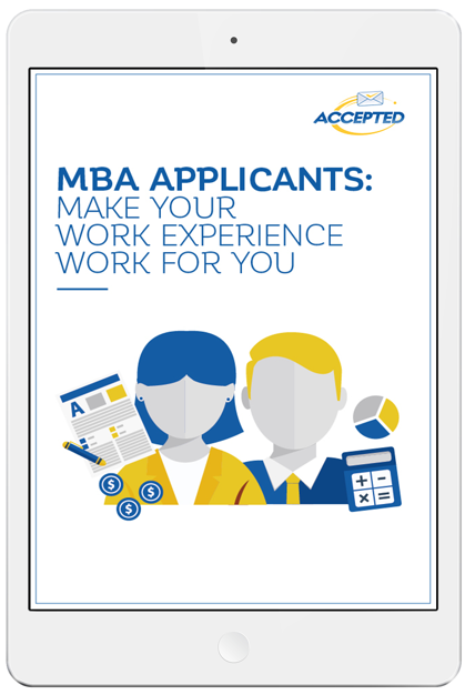 Download: MBA Applicants: Make Your Work Experience Work For You Guide now!