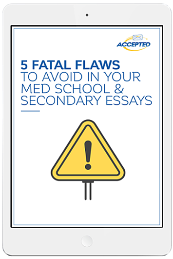 5_Fatal_Flaws_to_Avoid_in_Your_Med_School_&_Secondary_Essays-5
