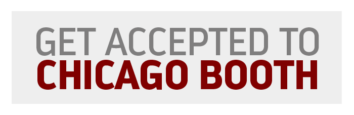 Get Accepted to Chicago Booth